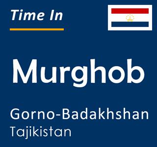 Current time in Murghob, Gorno-Badakhshan, Tajikistan