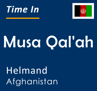 Current time in Musa Qal'ah, Helmand, Afghanistan