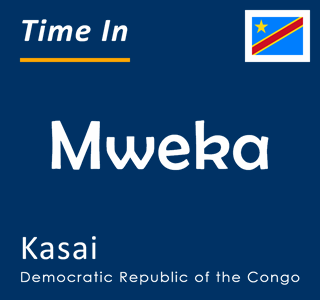 Current time in Mweka, Kasai, Democratic Republic of the Congo