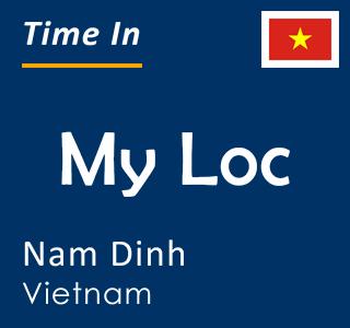 Current time in My Loc, Nam Dinh, Vietnam