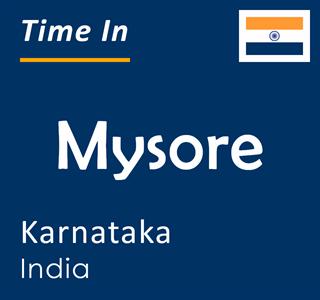 Current time in Mysore, Karnataka, India