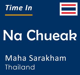 Current time in Na Chueak, Maha Sarakham, Thailand