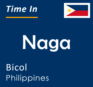 Current time in Naga, Bicol, Philippines