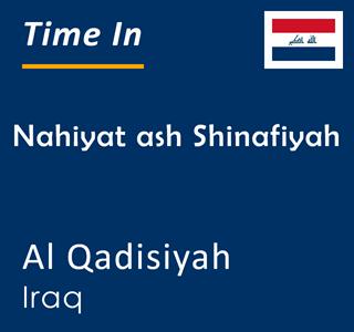 Current time in Nahiyat ash Shinafiyah, Al Qadisiyah, Iraq
