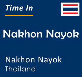 Current time in Nakhon Nayok, Nakhon Nayok, Thailand