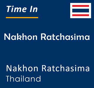 Current time in Nakhon Ratchasima, Nakhon Ratchasima, Thailand