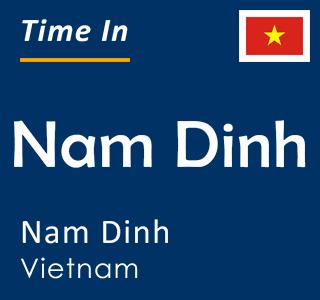Current time in Nam Dinh, Nam Dinh, Vietnam