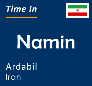 Current time in Namin, Ardabil, Iran