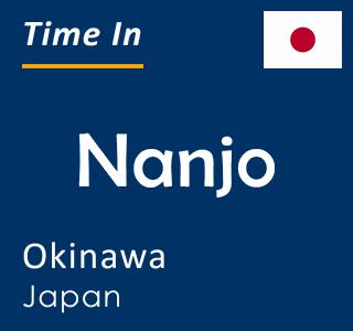 Current time in Nanjo, Okinawa, Japan