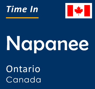 Current time in Napanee, Ontario, Canada