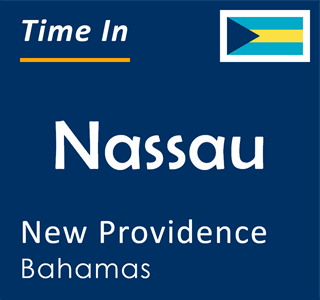 Current time in Nassau, New Providence, Bahamas
