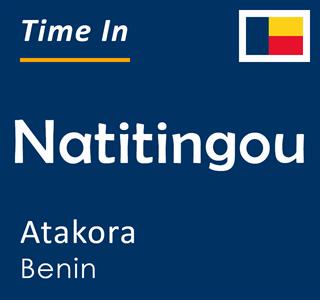 Current time in Natitingou, Atakora, Benin