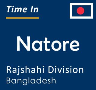 Current time in Natore, Rajshahi Division, Bangladesh