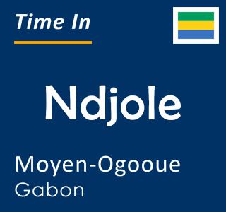 Current time in Ndjole, Moyen-Ogooue, Gabon
