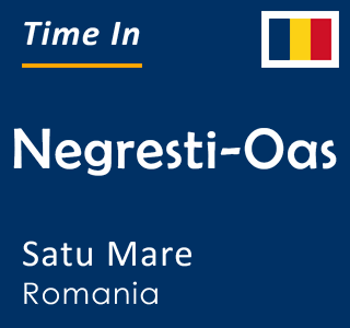 Current time in Negresti-Oas, Satu Mare, Romania