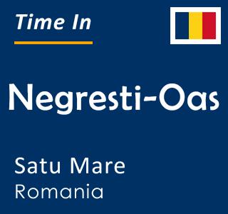Current time in Negresti-Oas, Satu Mare, Romania