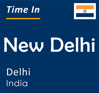 Current time in New Delhi, Delhi, India
