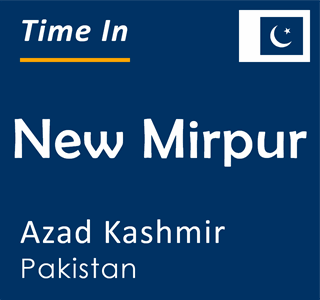 Current time in New Mirpur, Azad Kashmir, Pakistan