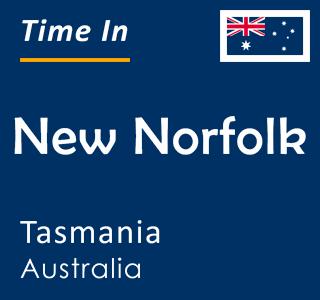 Current time in New Norfolk, Tasmania, Australia