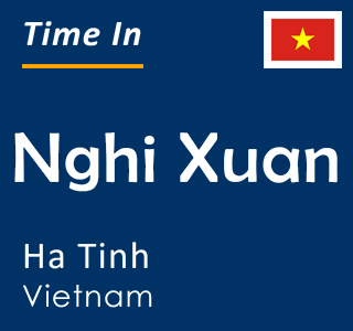 Current time in Nghi Xuan, Ha Tinh, Vietnam