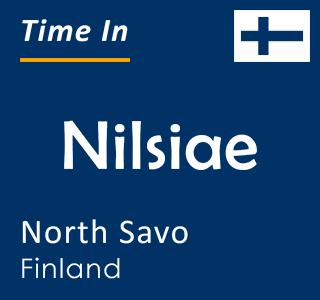 Current time in Nilsiae, North Savo, Finland