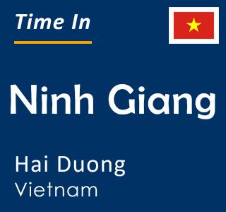 Current time in Ninh Giang, Hai Duong, Vietnam