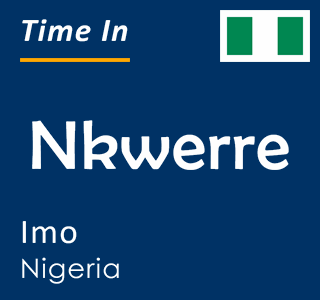 Current time in Nkwerre, Imo, Nigeria