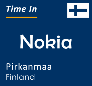 Current time in Nokia, Pirkanmaa, Finland