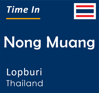 Current time in Nong Muang, Lopburi, Thailand