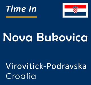 Current time in Nova Bukovica, Virovitick-Podravska, Croatia