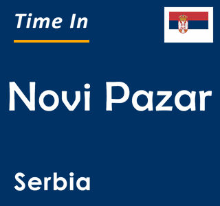 Current time in Novi Pazar, Serbia
