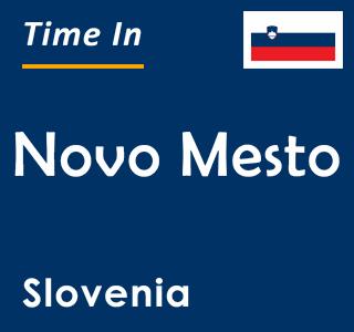 Current time in Novo Mesto, Slovenia