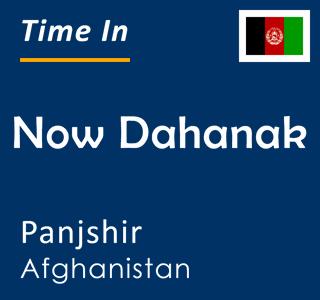 Current time in Now Dahanak, Panjshir, Afghanistan