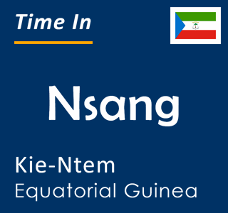 Current time in Nsang, Kie-Ntem, Equatorial Guinea