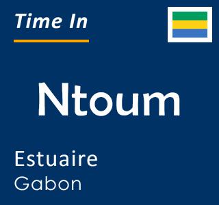 Current time in Ntoum, Estuaire, Gabon