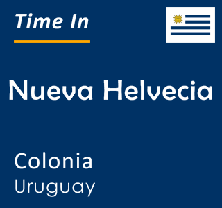 Current time in Nueva Helvecia, Colonia, Uruguay