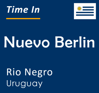Current time in Nuevo Berlin, Rio Negro, Uruguay