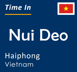 Current time in Nui Deo, Haiphong, Vietnam