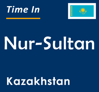 Current time in Nur-Sultan, Kazakhstan