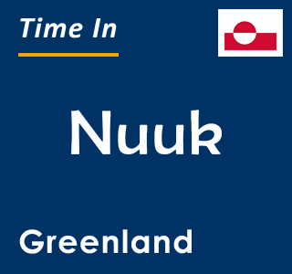 Current time in Nuuk, Greenland