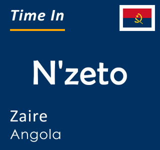 Current time in N'zeto, Zaire, Angola