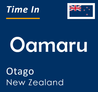 Current time in Oamaru, Otago, New Zealand