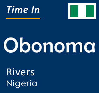 Current time in Obonoma, Rivers, Nigeria