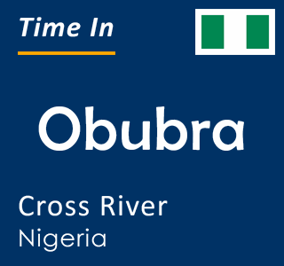 Current time in Obubra, Cross River, Nigeria