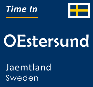 Current time in OEstersund, Jaemtland, Sweden