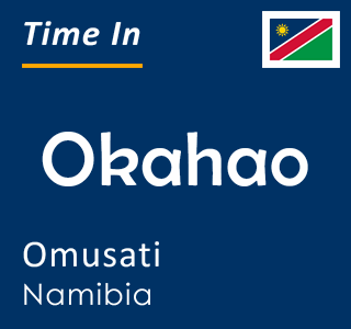 Current time in Okahao, Omusati, Namibia