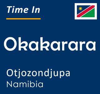 Current time in Okakarara, Otjozondjupa, Namibia