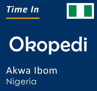 Current time in Okopedi, Akwa Ibom, Nigeria