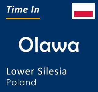 Current time in Olawa, Lower Silesia, Poland