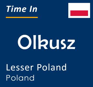 Current time in Olkusz, Lesser Poland, Poland